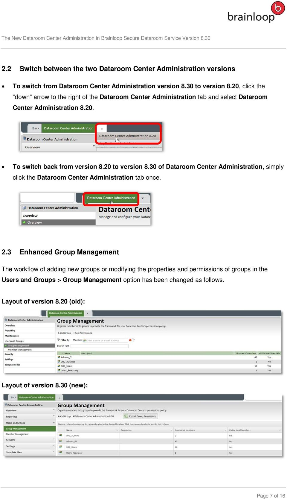 20 to version 8.30 of Dataroom Center Administration, simply click the Dataroom Center Administration tab once. 2.