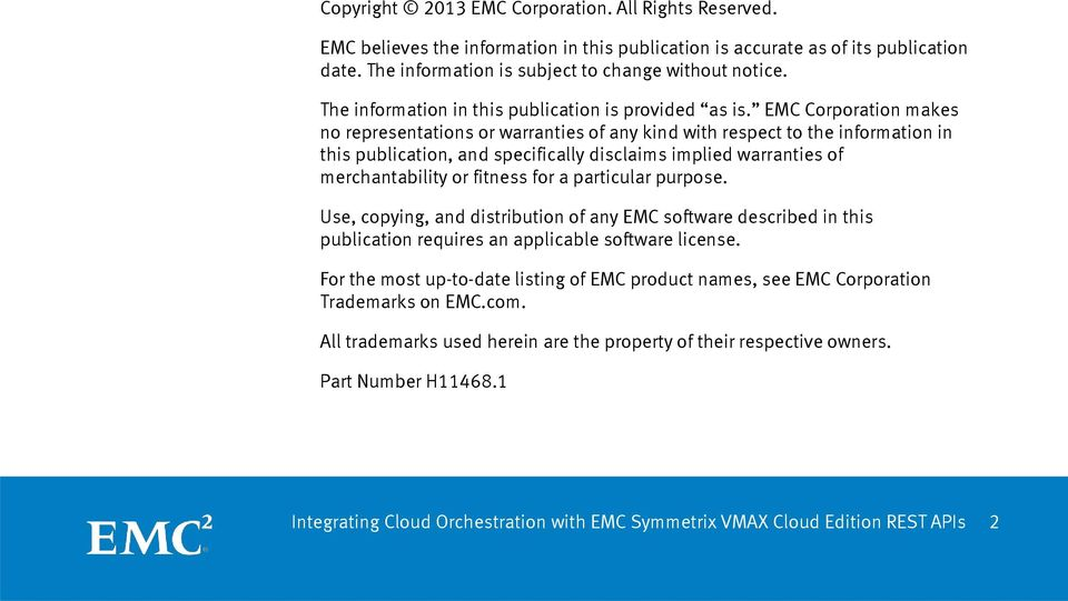 EMC Corporation makes no representations or warranties of any kind with respect to the information in this publication, and specifically disclaims implied warranties of merchantability or fitness for