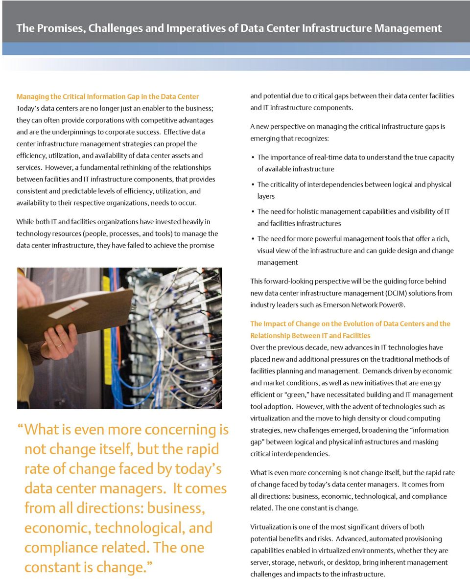Effective data center infrastructure management strategies can propel the efficiency, utilization, and availability of data center assets and services.