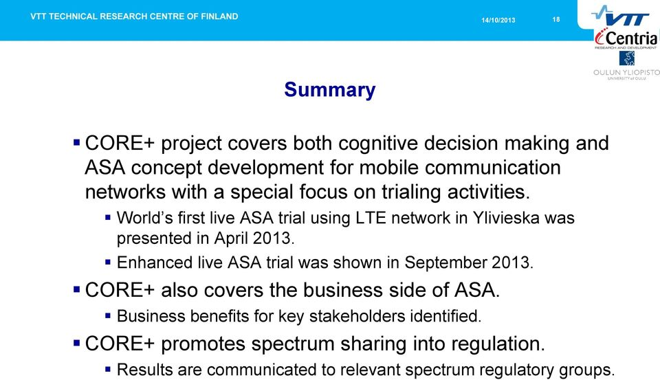 Enhanced live ASA trial was shown in September 2013. CORE+ also covers the business side of ASA.