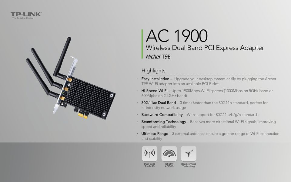11ac Dual Band 3 times faster than the 802.11n standard, perfect for hi-intensity network usage Backward Compatibility With support for 802.
