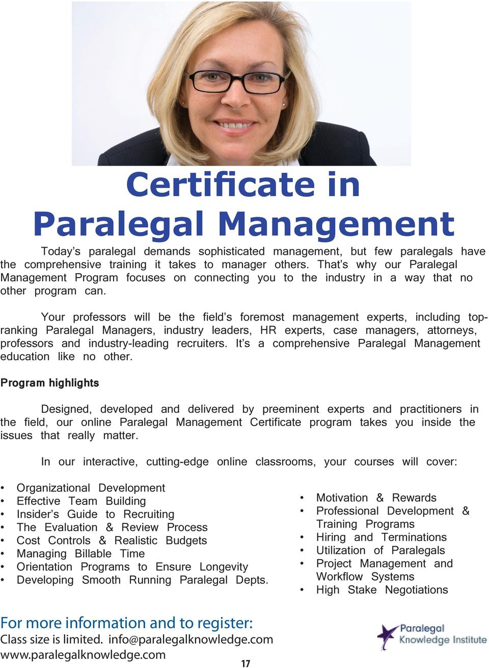 Your professors will be the field s foremost management experts, including topranking Paralegal Managers, industry leaders, HR experts, case managers, attorneys, professors and industry-leading