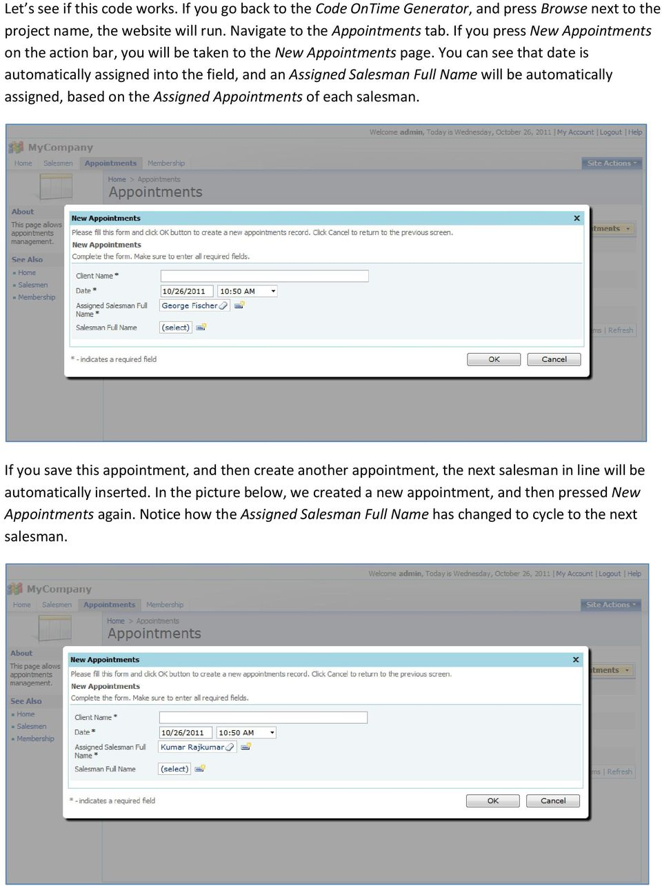 You can see that date is automatically assigned into the field, and an Assigned Salesman Full Name will be automatically assigned, based on the Assigned Appointments of each salesman.