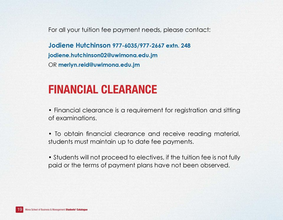To obtain financial clearance and receive reading material, students must maintain up to date fee payments.