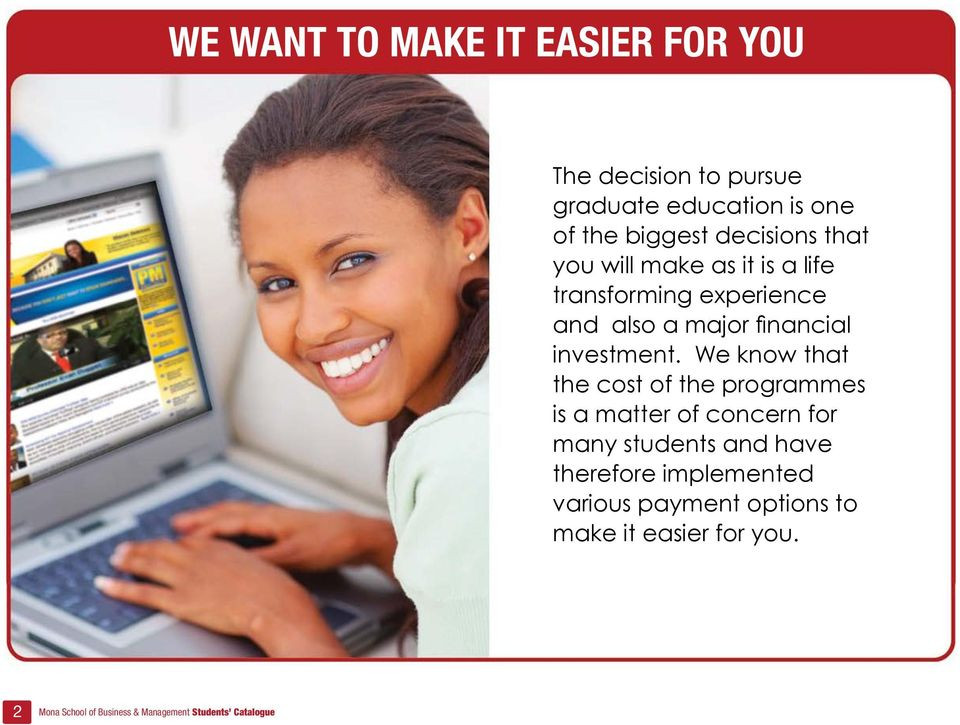 We know that the cost of the programmes is a matter of concern for many students and have therefore