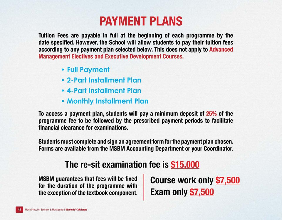 Full Payment 2-Part Installment Plan 4-Part Installment Plan Monthly Installment Plan To access a payment plan, students will pay a minimum deposit of 25% of the programme fee to be followed by the