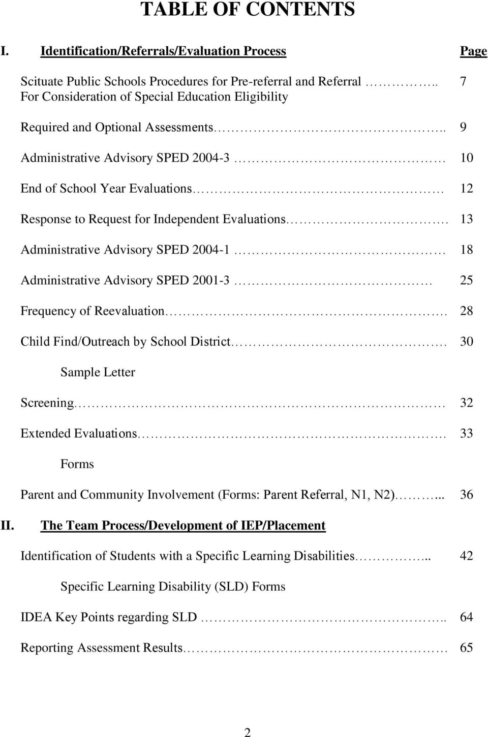 . 9 Administrative Advisory SPED 2004-3 10 End of School Year Evaluations 12 Response to Request for Independent Evaluations.