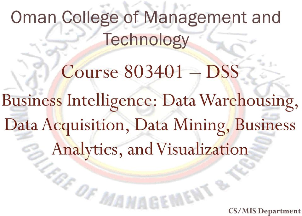 Warehousing, Data Acquisition, Data Mining,