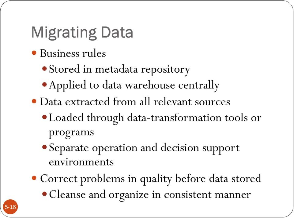 data-transformation tools or programs Separate operation and decision support
