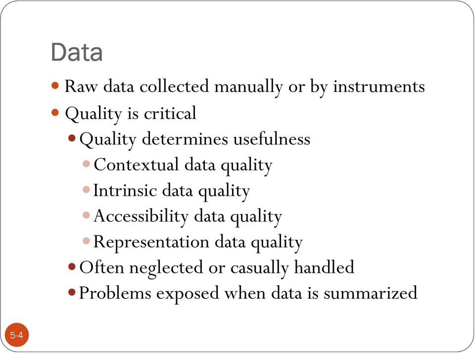quality Accessibility data quality Representation data quality Often