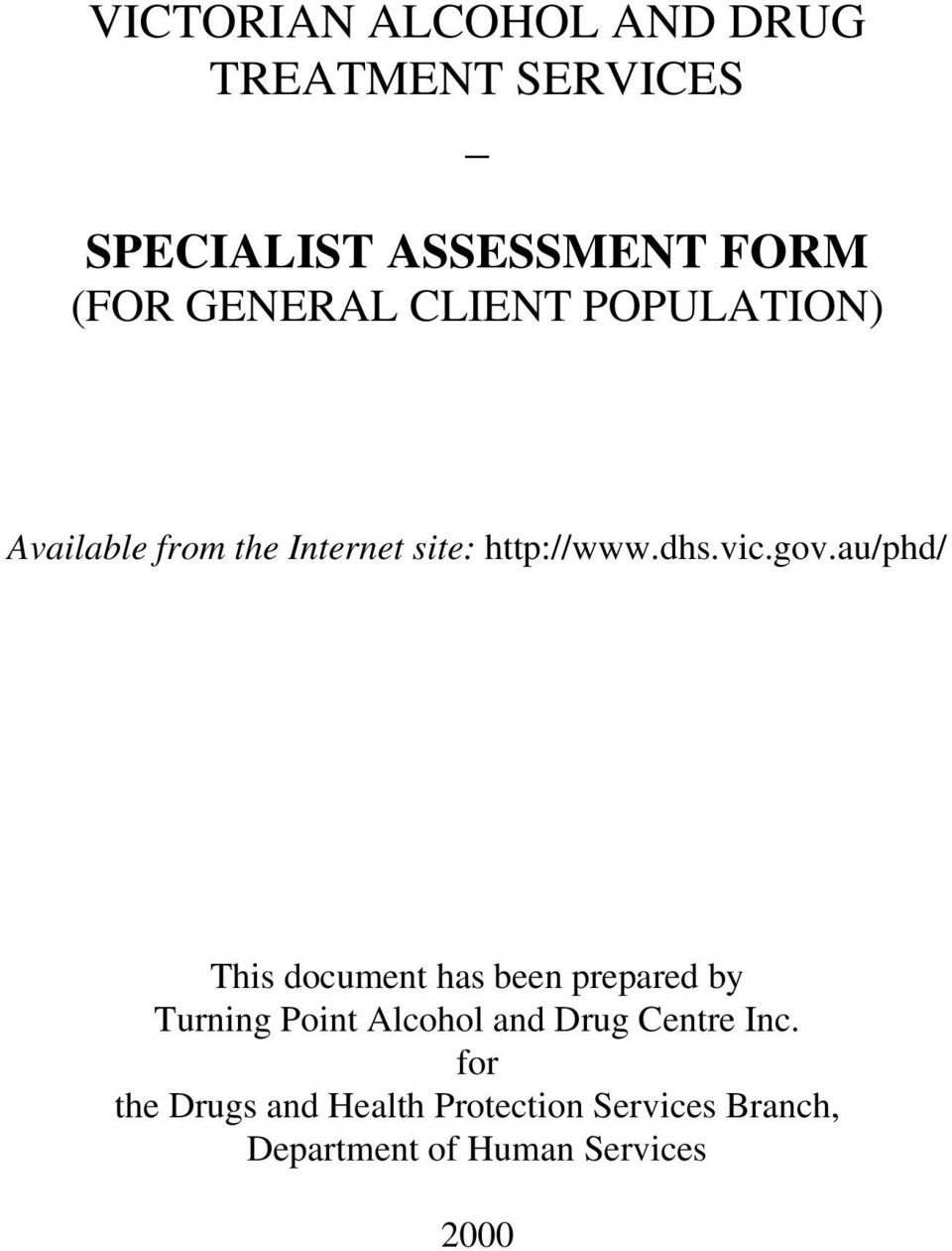 au/phd/ This document has been prepared by Turning Point Alcohol and Drug Centre
