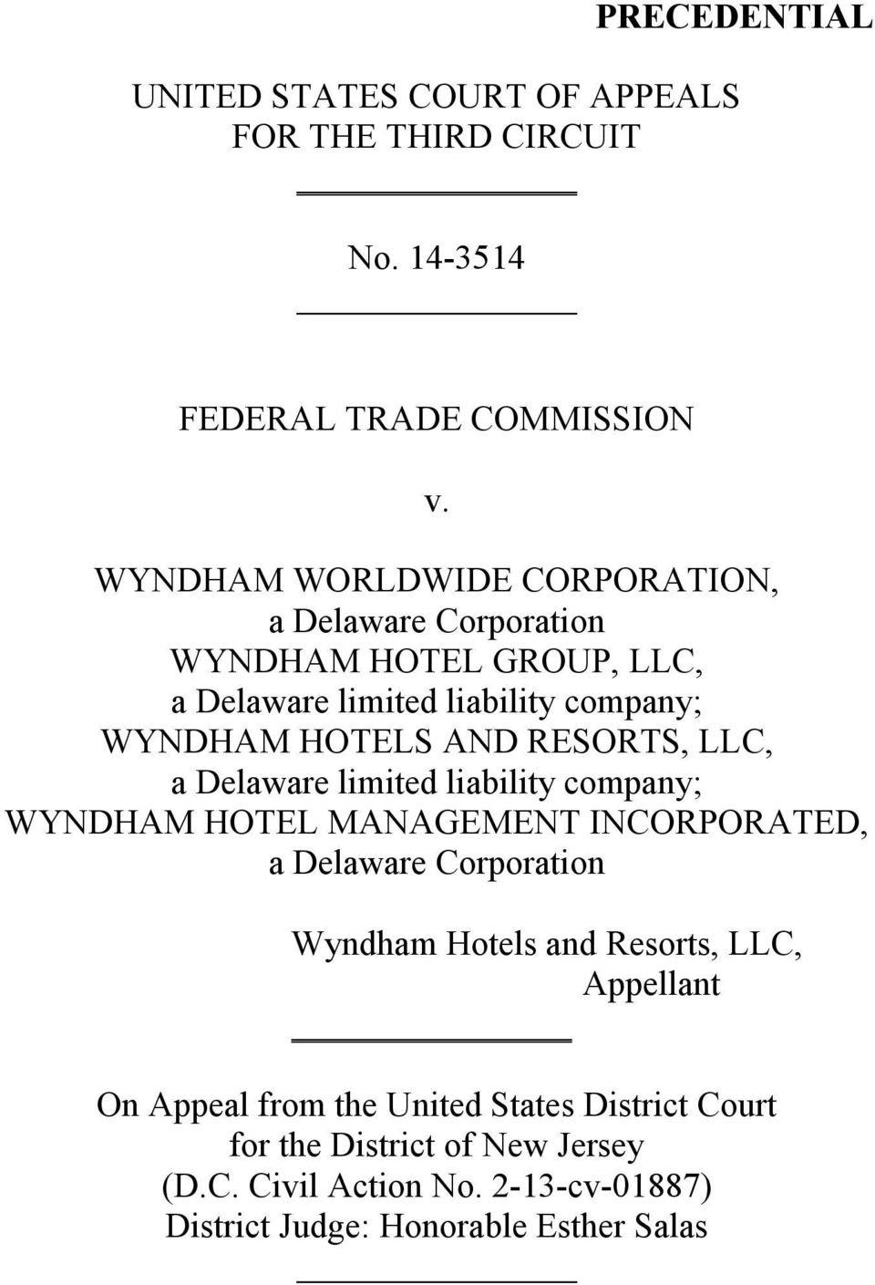 RESORTS, LLC, a Delaware limited liability company; WYNDHAM HOTEL MANAGEMENT INCORPORATED, a Delaware Corporation Wyndham Hotels and