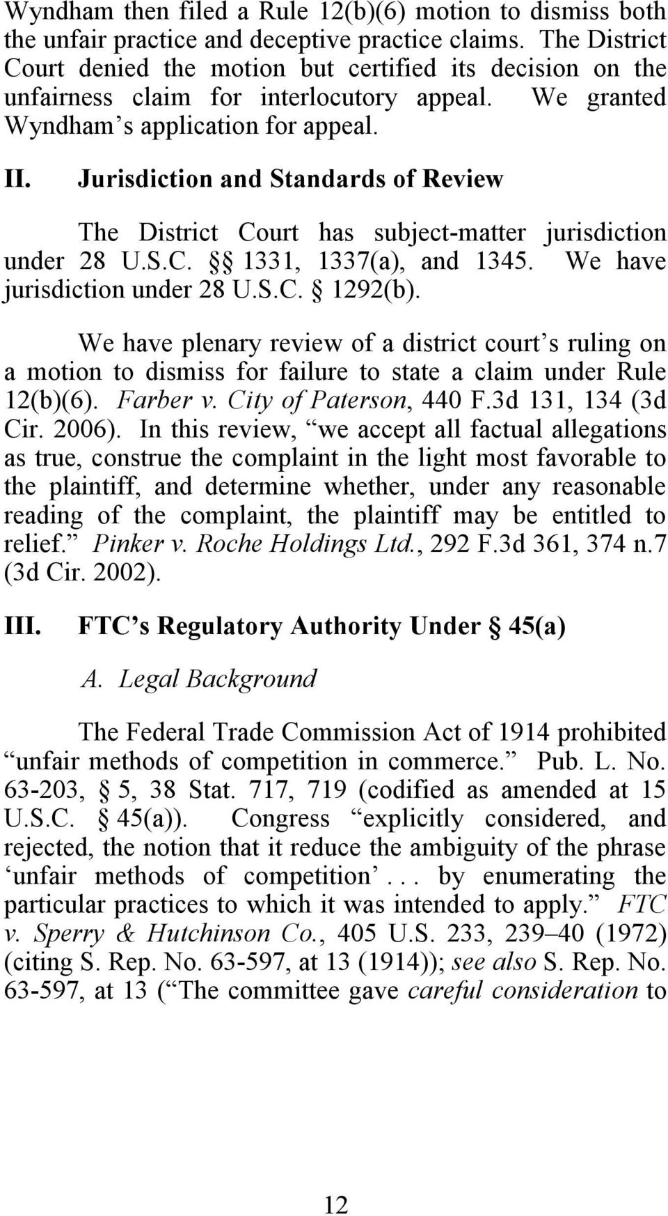 Jurisdiction and Standards of Review The District Court has subject-matter jurisdiction under 28 U.S.C. 1331, 1337(a), and 1345. We have jurisdiction under 28 U.S.C. 1292(b).