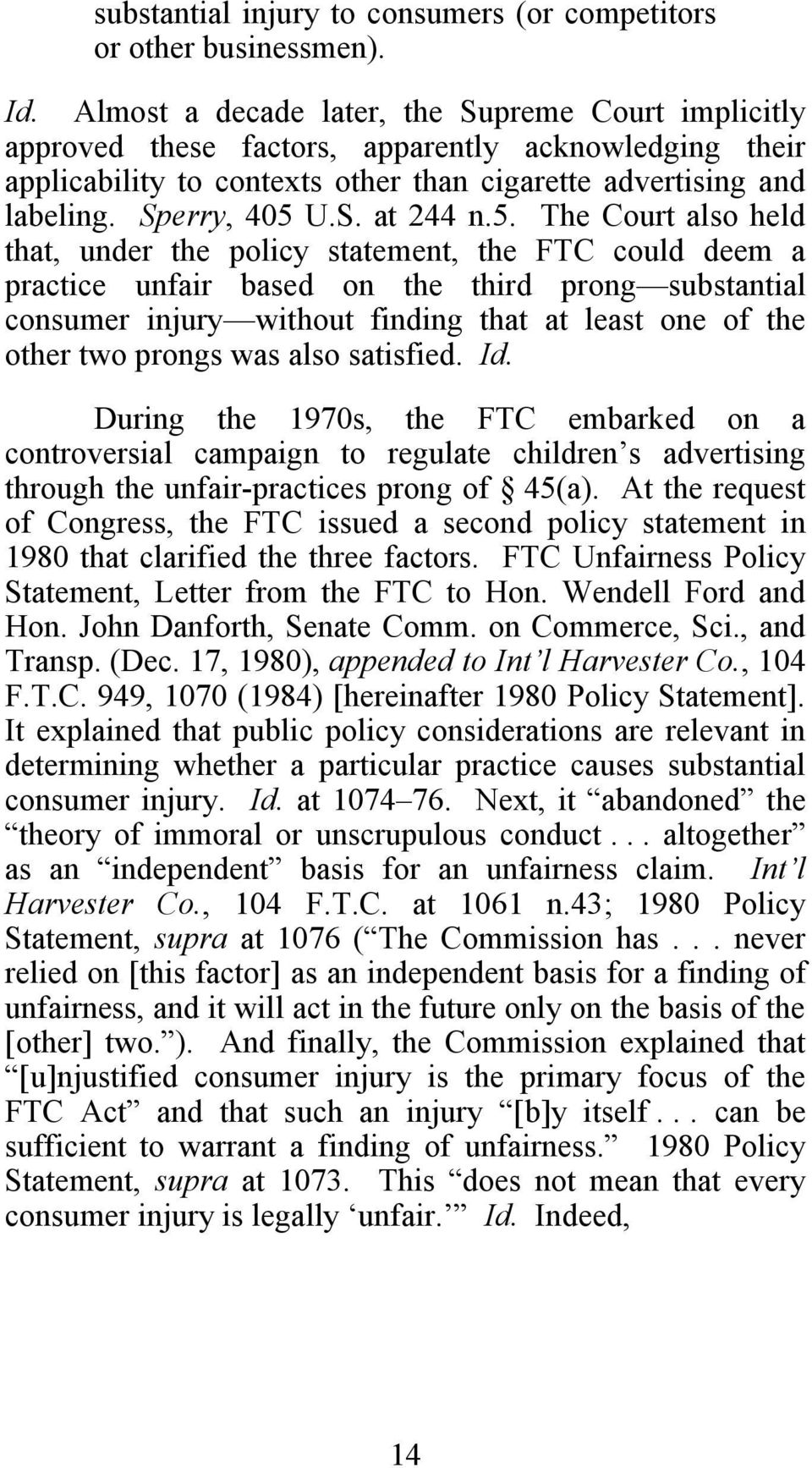 5. The Court also held that, under the policy statement, the FTC could deem a practice unfair based on the third prong substantial consumer injury without finding that at least one of the other two
