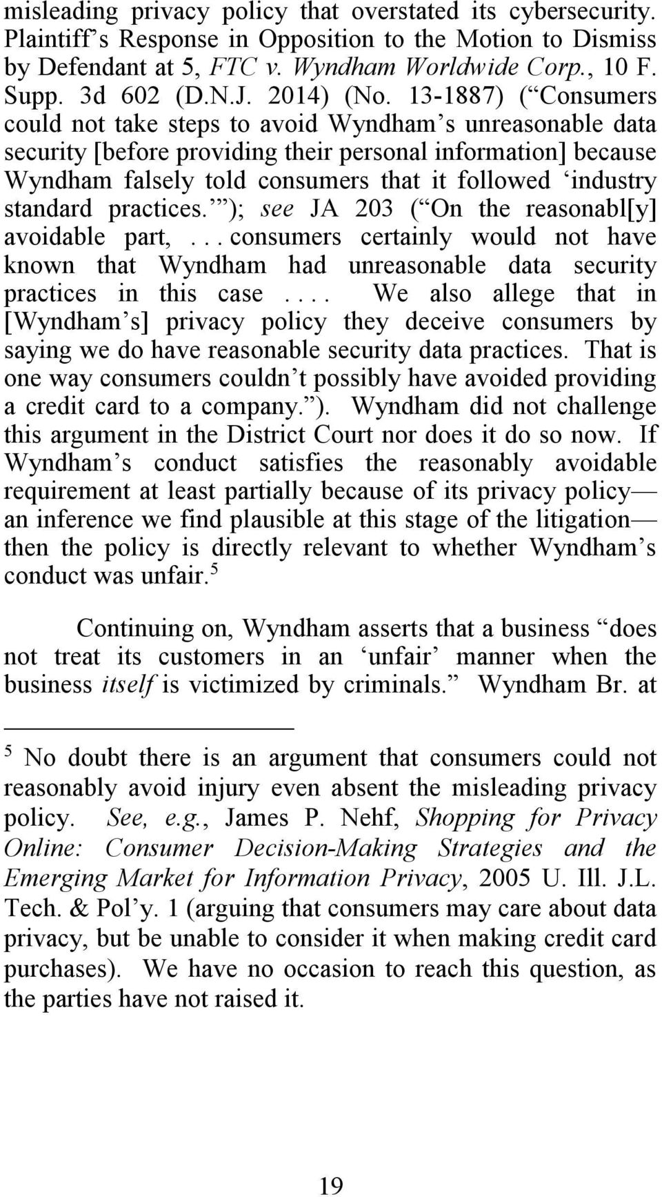 13-1887) ( Consumers could not take steps to avoid Wyndham s unreasonable data security [before providing their personal information] because Wyndham falsely told consumers that it followed industry
