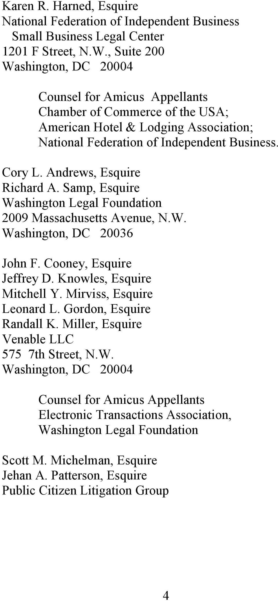 Andrews, Esquire Richard A. Samp, Esquire Washington Legal Foundation 2009 Massachusetts Avenue, N.W. Washington, DC 20036 John F. Cooney, Esquire Jeffrey D. Knowles, Esquire Mitchell Y.