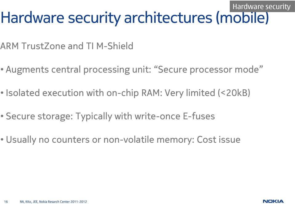execution with on-chip RAM: Very limited (<20kB) Secure storage: Typically