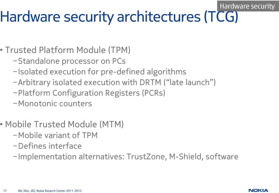 DRTM ( late launch ) Platform Configuration Registers (PCRs) Monotonic counters Mobile Trusted