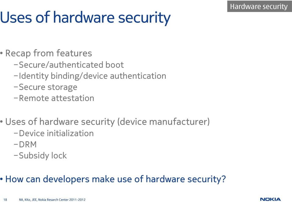 storage Remote attestation Uses of hardware security (device manufacturer)