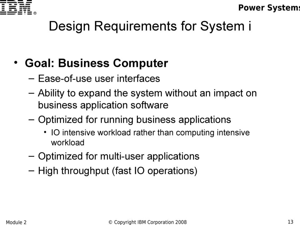 application software Optimized for running business applications IO intensive workload rather