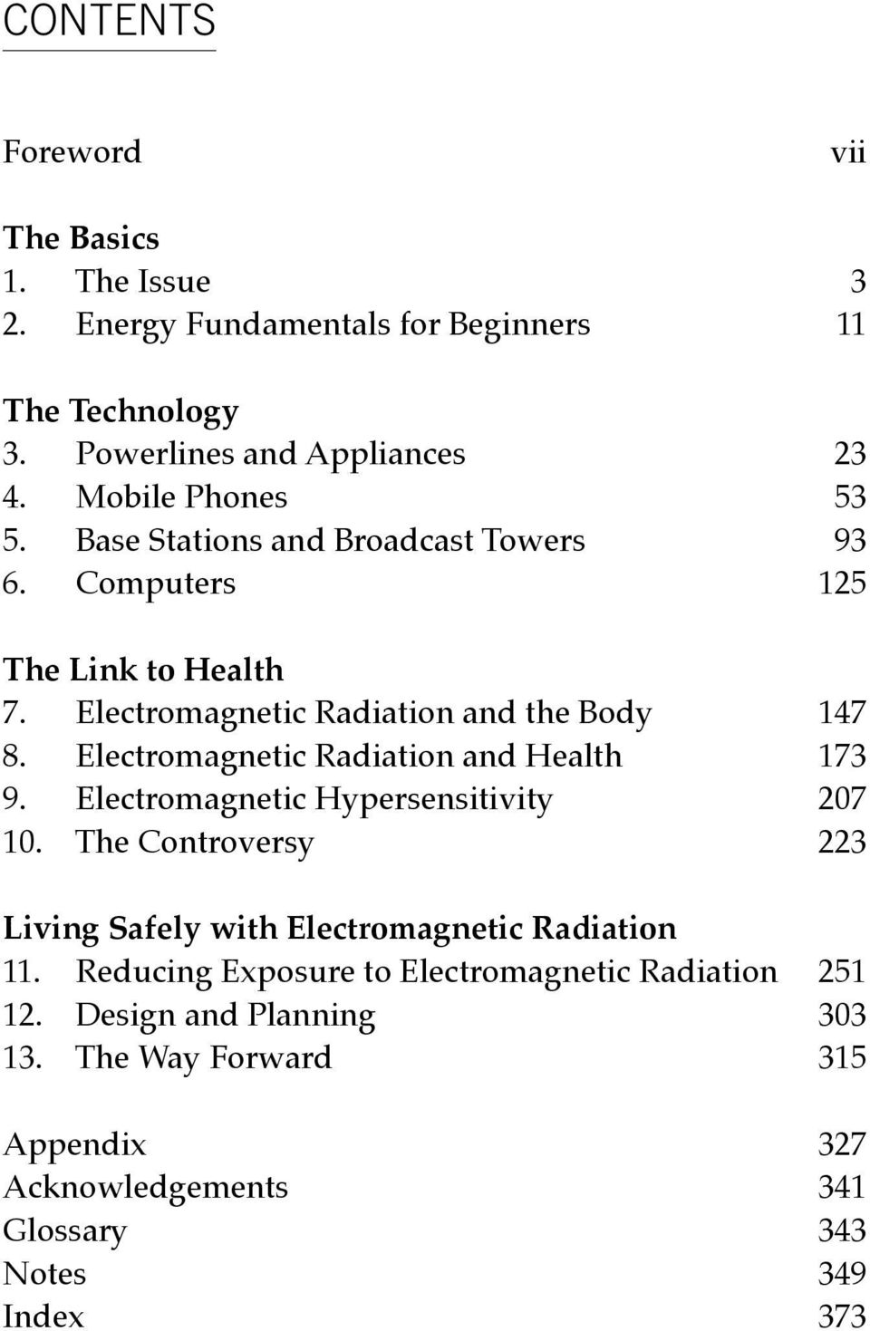 Electromagnetic Radiation and Health 173 9. Electromagnetic Hypersensitivity 207 10.