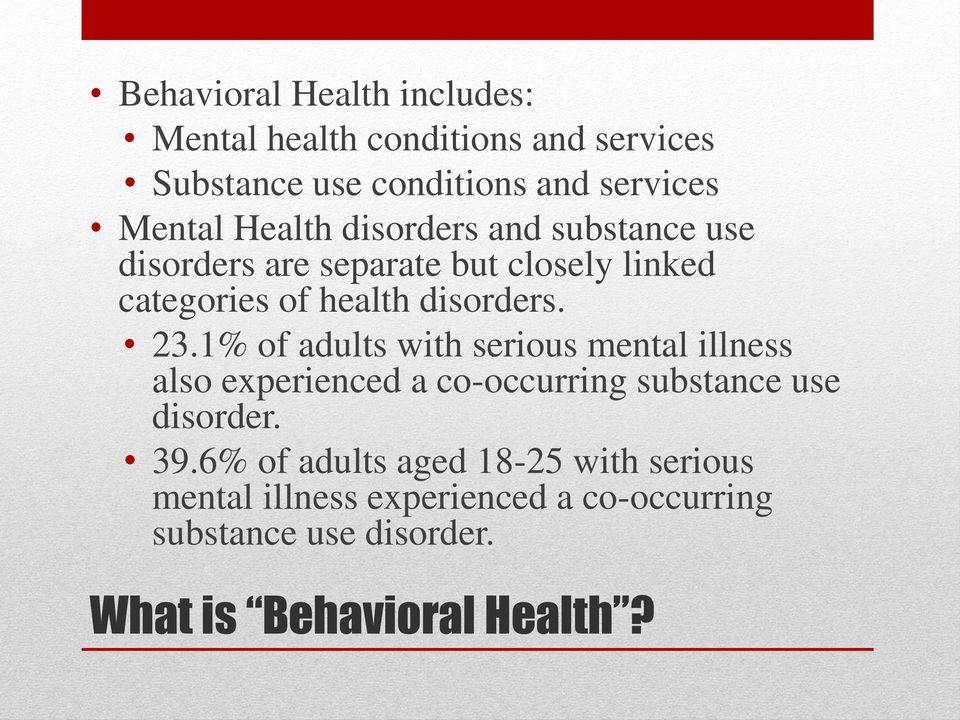 1% of adults with serious mental illness also experienced a co-occurring substance use disorder. 39.