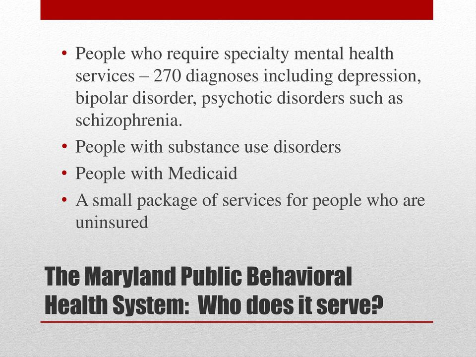 People with substance use disorders People with Medicaid A small package of