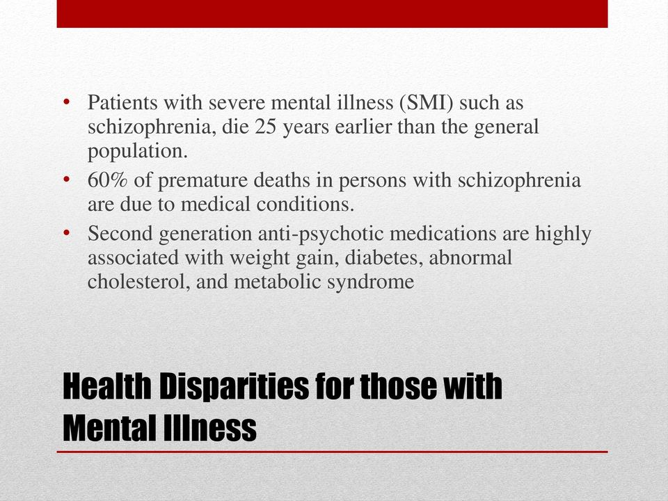 60% of premature deaths in persons with schizophrenia are due to medical conditions.