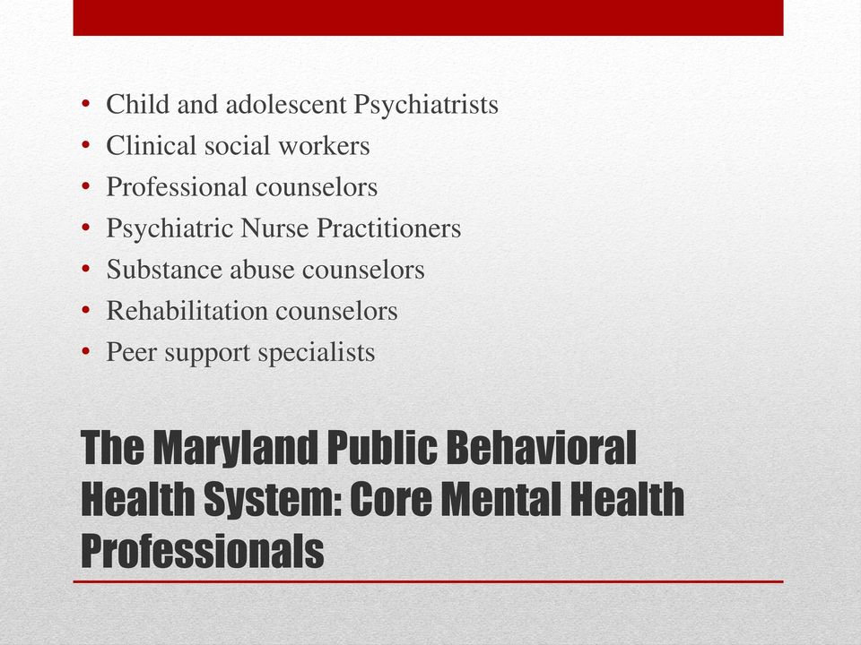abuse counselors Rehabilitation counselors Peer support specialists
