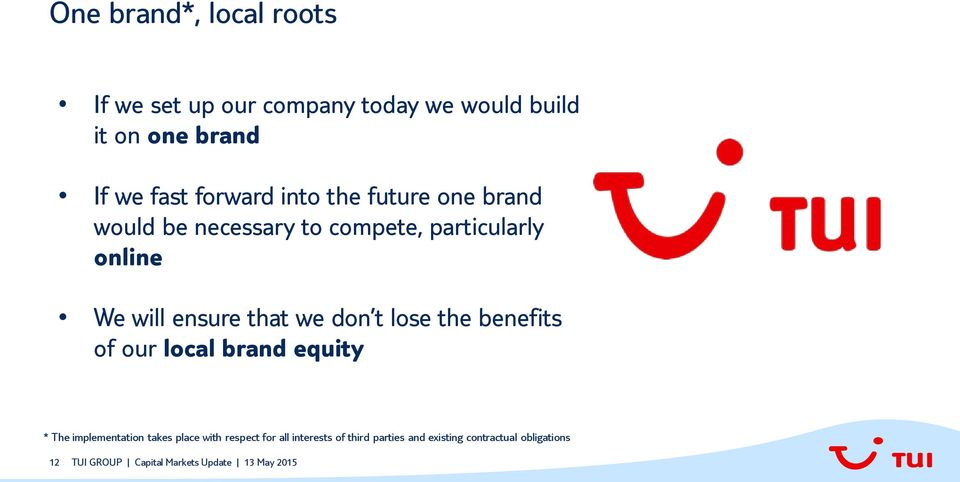 will ensure that we don t lose the benefits of our local brand equity * The implementation