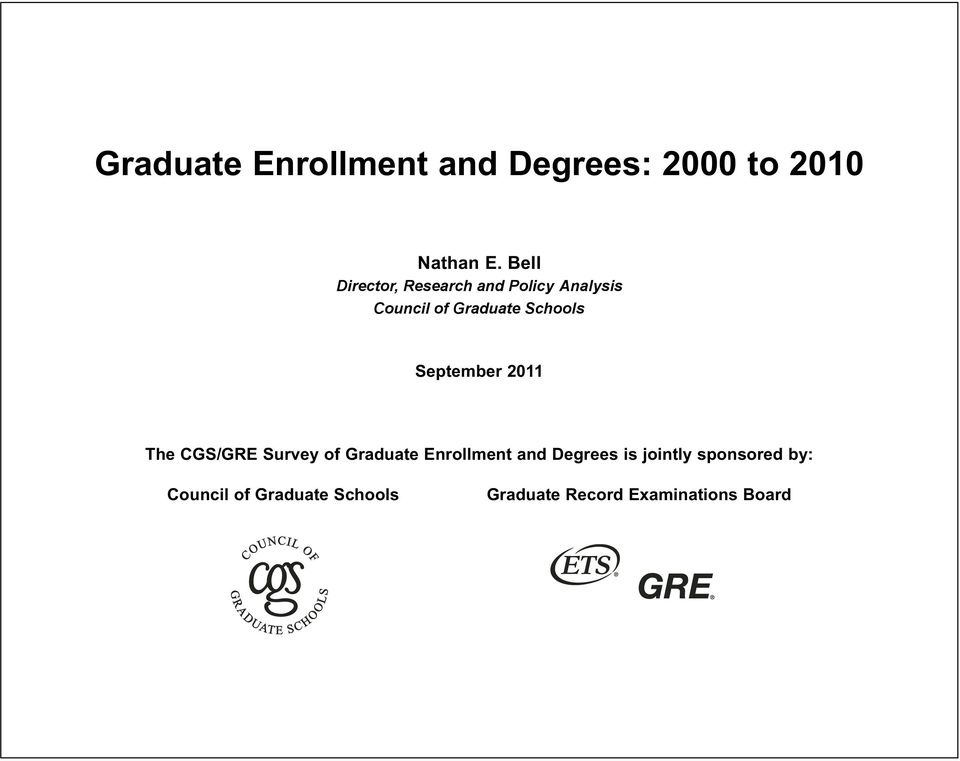 Graduate Schools September 2011 The CGS/GRE Survey of