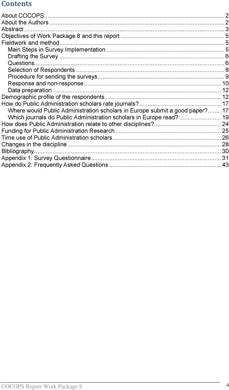 .. 12 How do Public Administration scholars rate journals?... 17 Where would Public Administration scholars in Europe submit a good paper?