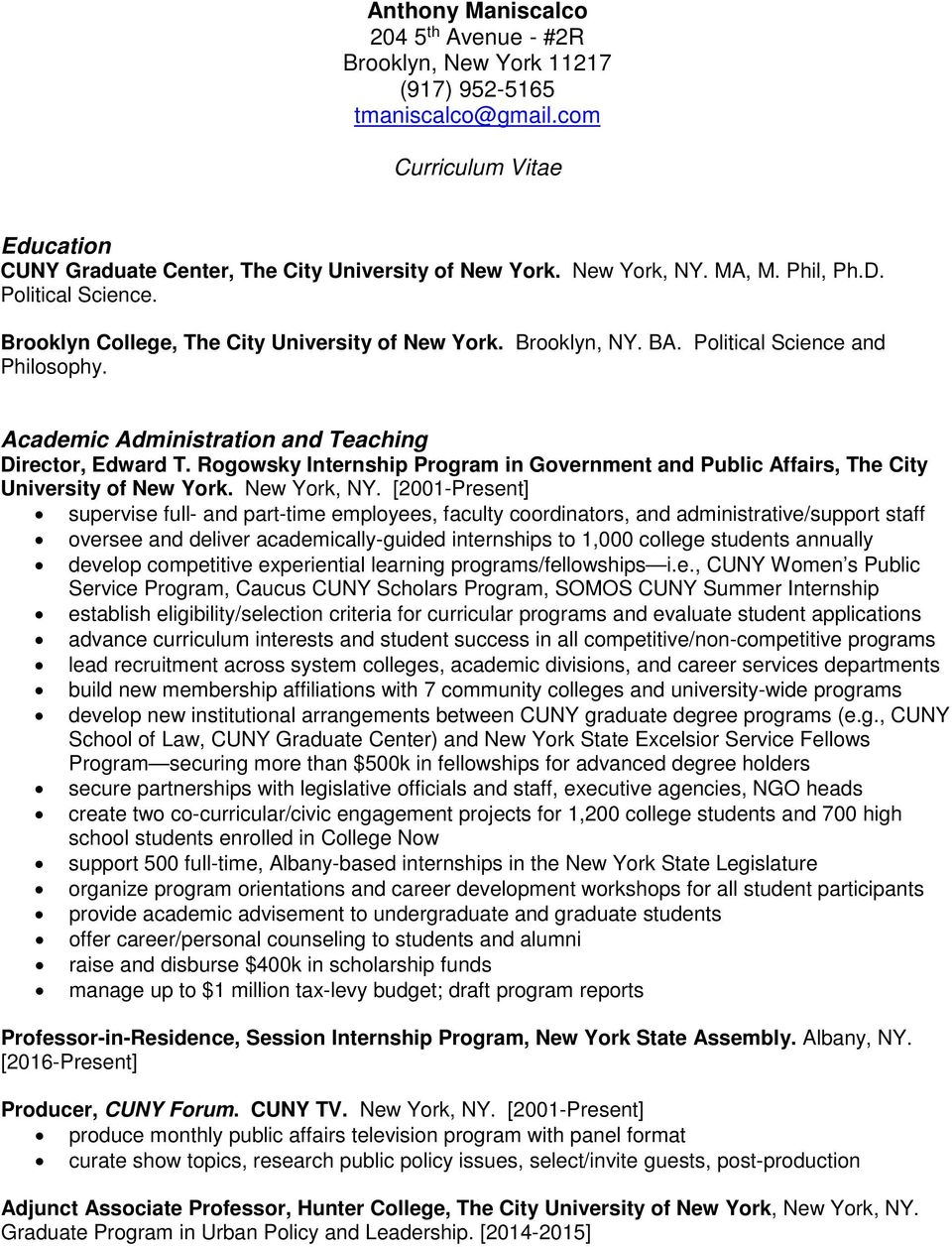 Rogowsky Internship Program in Government and Public Affairs, The City University of New York. New York, NY.