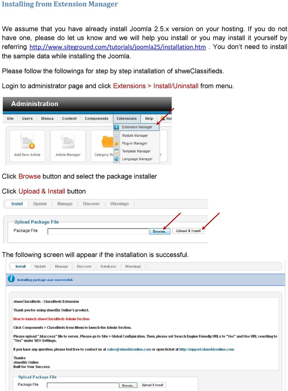 com/tutorials/joomla25/installation.htm. You don t need to install the sample data while installing the Joomla.