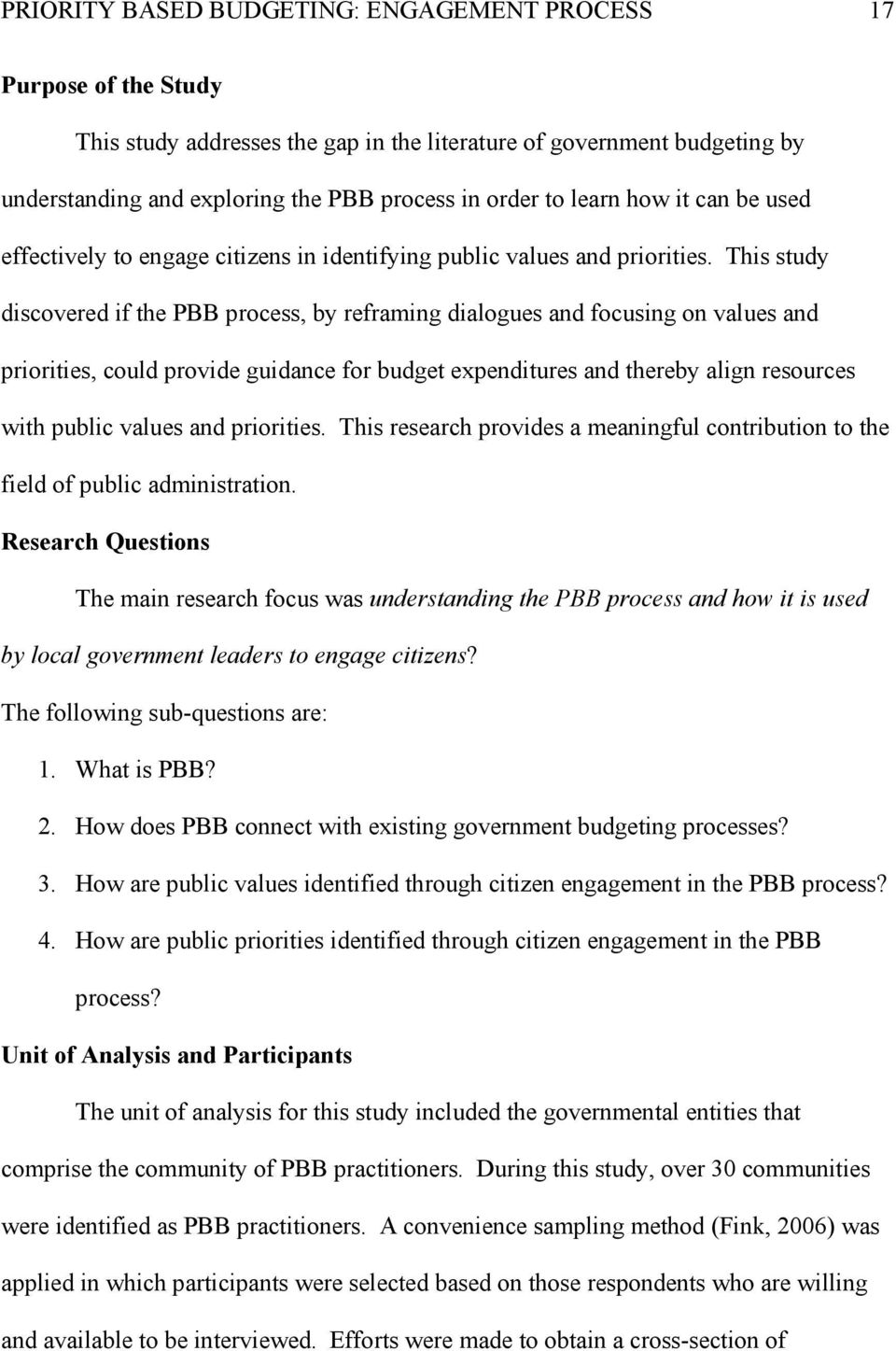 This study discovered if the PBB process, by reframing dialogues and focusing on values and priorities, could provide guidance for budget expenditures and thereby align resources with public values