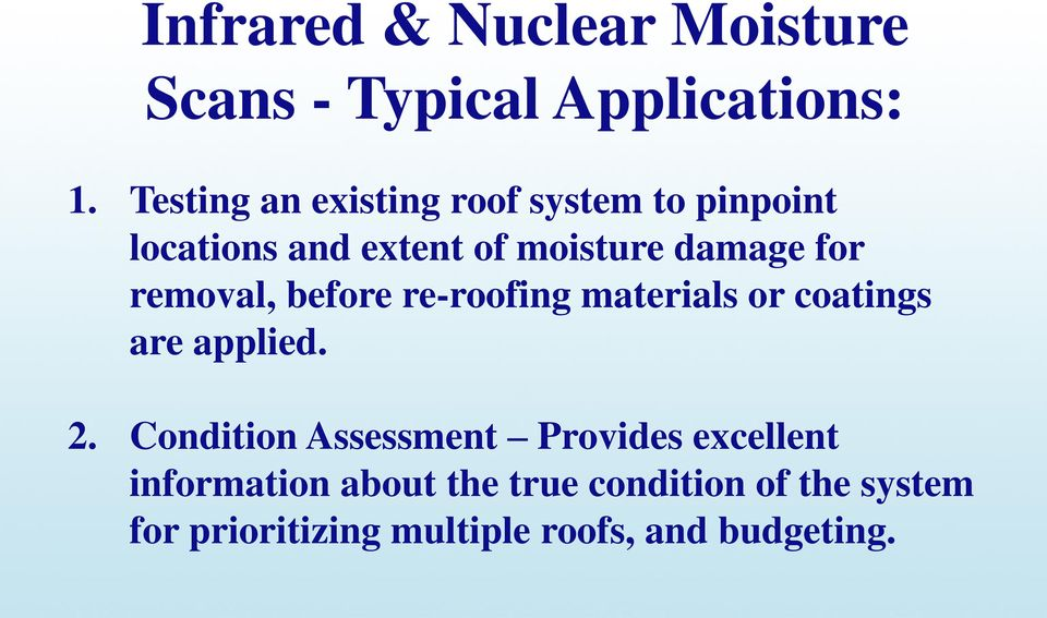 removal, before re-roofing materials or coatings are applied. 2.