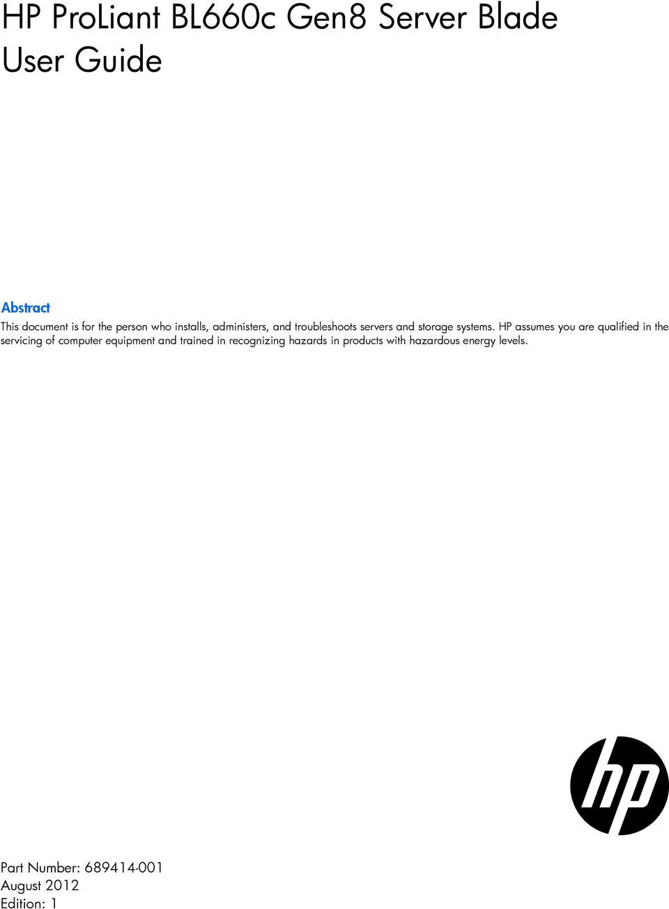 HP assumes you are qualified in the servicing of computer equipment and trained in