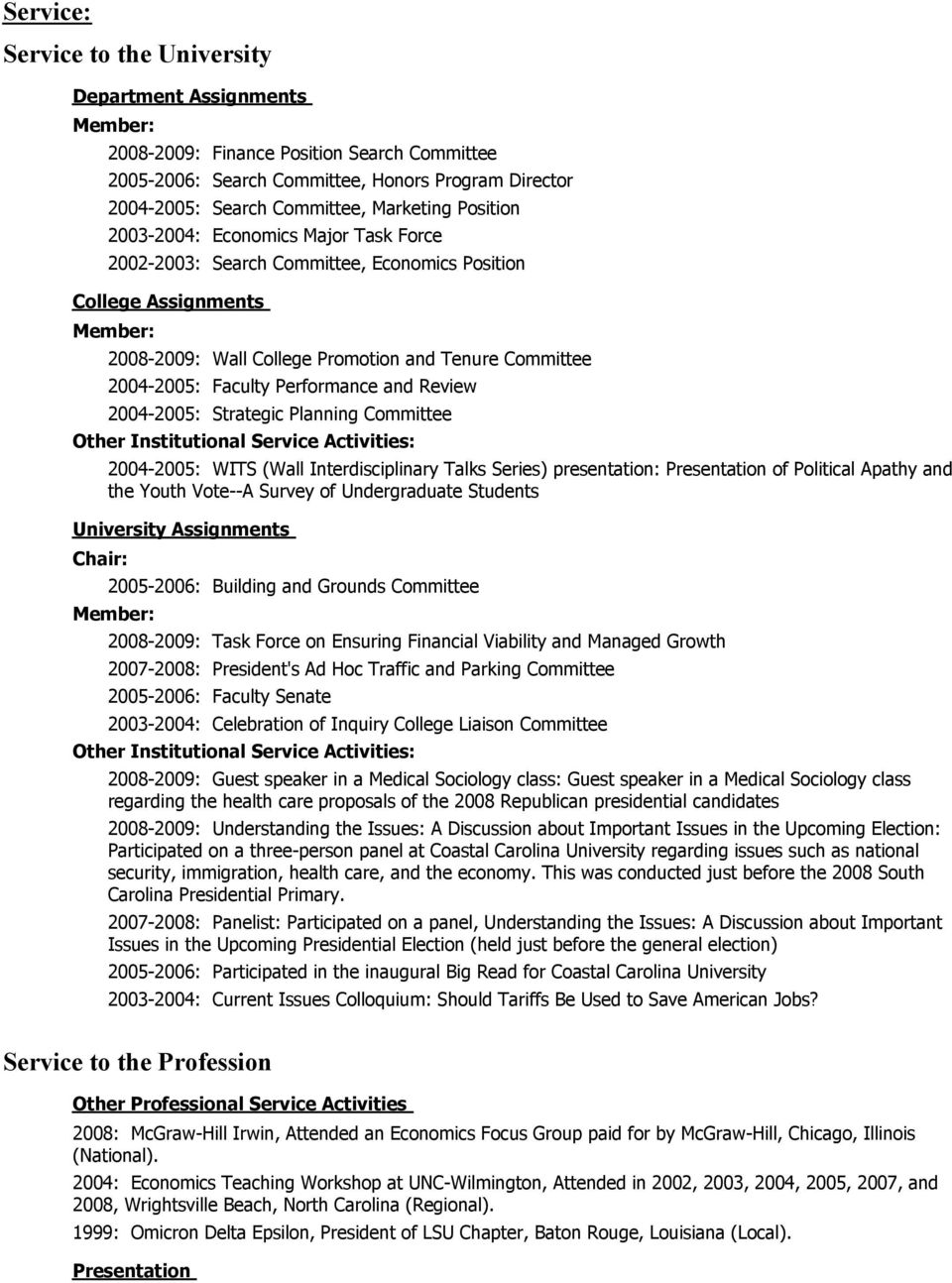 Faculty Performance and Review 2004-2005: Strategic Planning Committee Other Institutional Service Activities: 2004-2005: WITS (Wall Interdisciplinary Talks Series) presentation: Presentation of