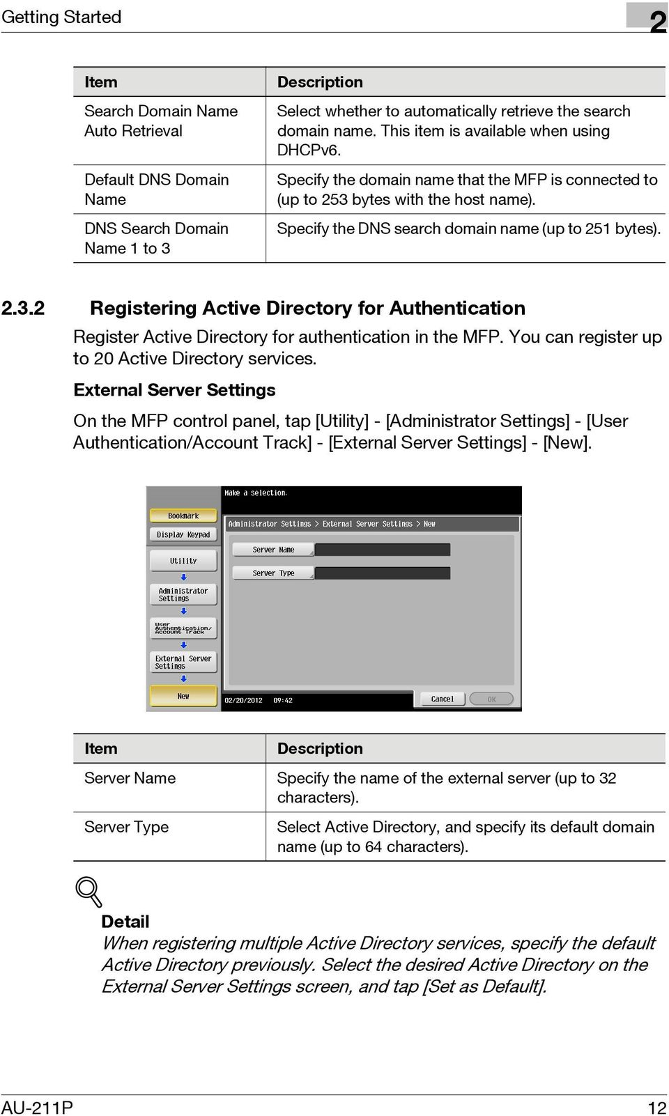 .. Registering Active Directory for Authentication Register Active Directory for authentication in the MFP. You can register up to 0 Active Directory services.