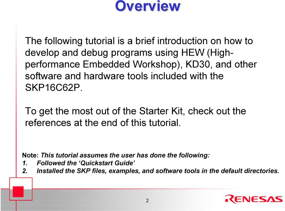 To get the most out of the Starter Kit, check out the references at the end of this tutorial.