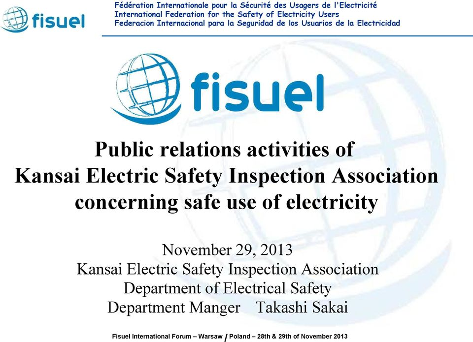 November 29, 2013 Kansai Electric Safety Inspection