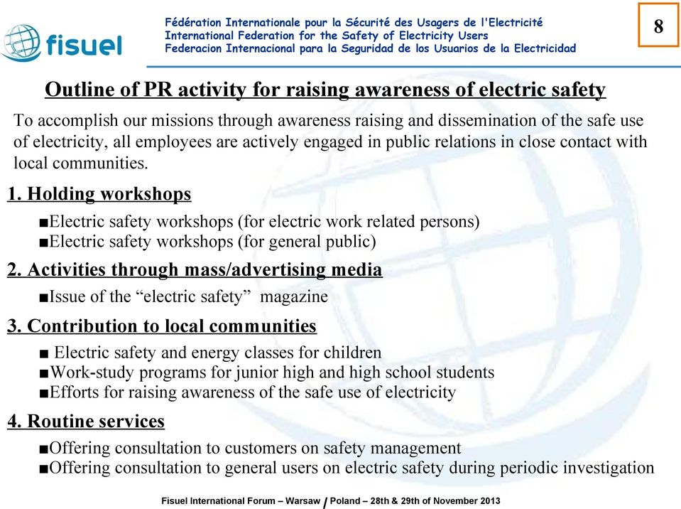 Holding workshops Electric safety workshops (for electric work related persons) Electric safety workshops (for general public) 2.