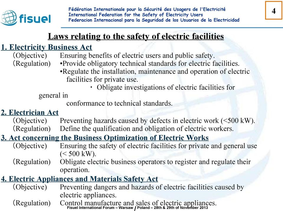 Objective) Regulation) 2. Electrician Act Objective) Regulation) Preventing hazards caused by defects in electric work (<500 kw). Define the qualification and obligation of electric workers. 3.