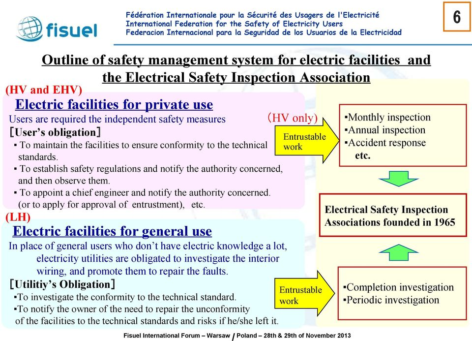 To establish safety regulations and notify the authority concerned, and then observe them. To appoint a chief engineer and notify the authority concerned.