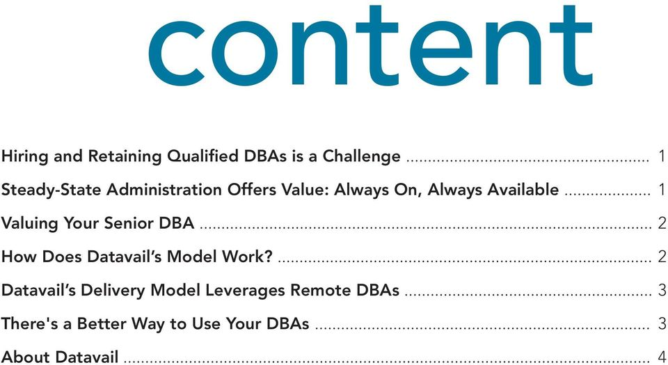 .. 1 1 Valuing Your Senior DBA... 2 How Does Datavail s Model Work?