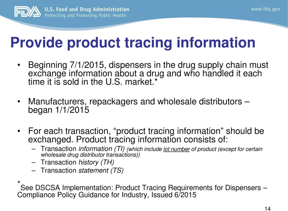 Product tracing information consists of: Transaction information (TI) (which include lot number of product (except for certain wholesale drug distributor transactions))