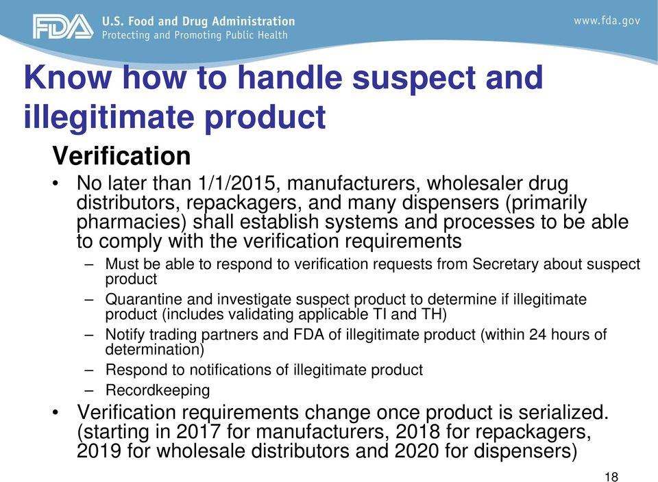 investigate suspect product to determine if illegitimate product (includes validating applicable TI and TH) Notify trading partners and FDA of illegitimate product (within 24 hours of determination)