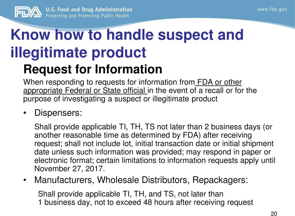 by FDA) after receiving request; shall not include lot, initial transaction date or initial shipment date unless such information was provided; may respond in paper or electronic format; certain