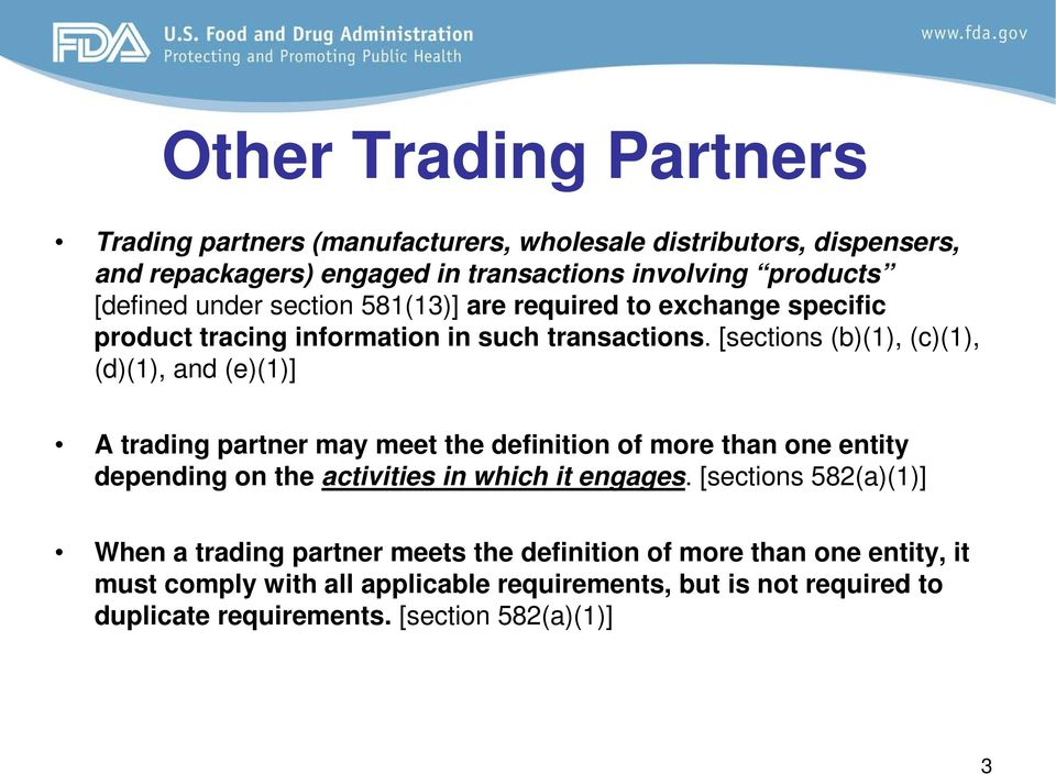 [sections (b)(1), (c)(1), (d)(1), and (e)(1)] A trading partner may meet the definition of more than one entity depending on the activities in which it