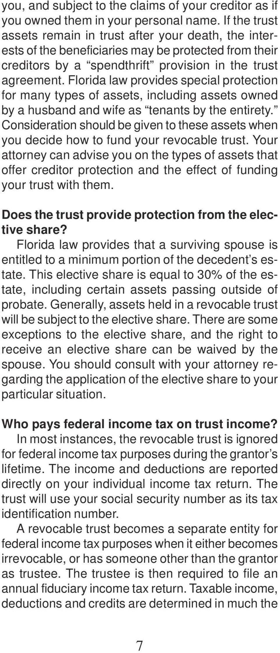 Florida law provides special protection for many types of assets, including assets owned by a husband and wife as tenants by the entirety.